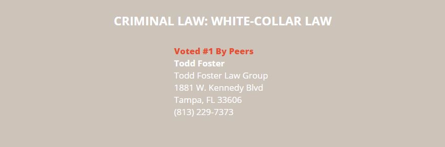 Todd Foster was voted #1 in White Collar Criminal Law